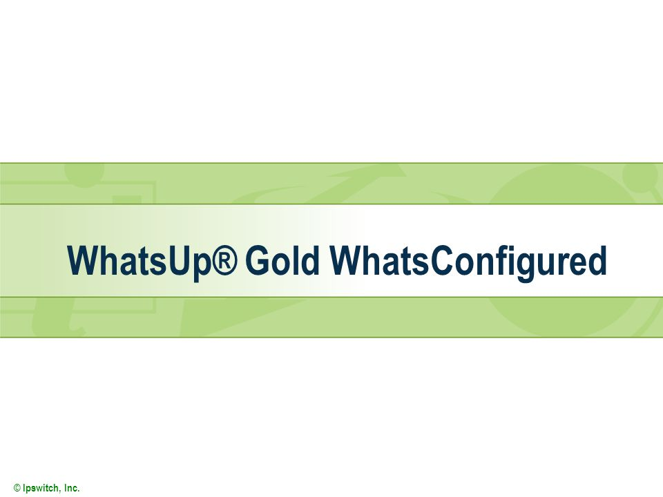 WhatsUp® Gold WhatsConfigured