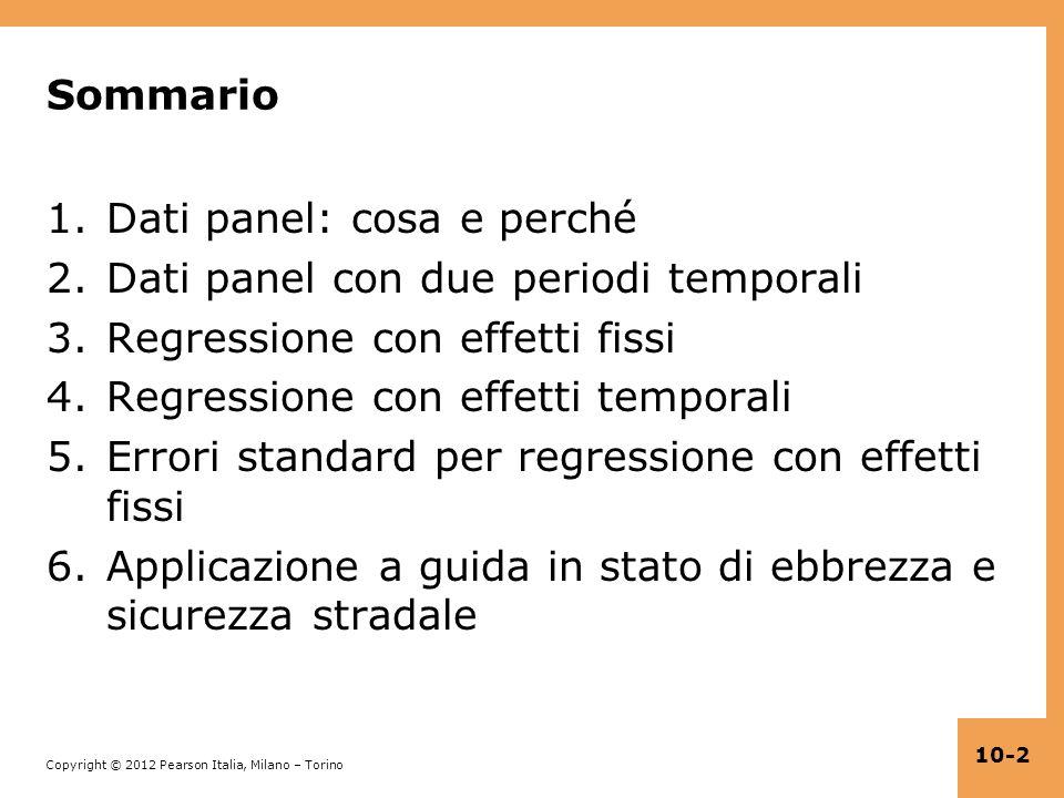 Sommario Dati panel: cosa e perché. Dati panel con due periodi temporali. Regressione con effetti fissi.