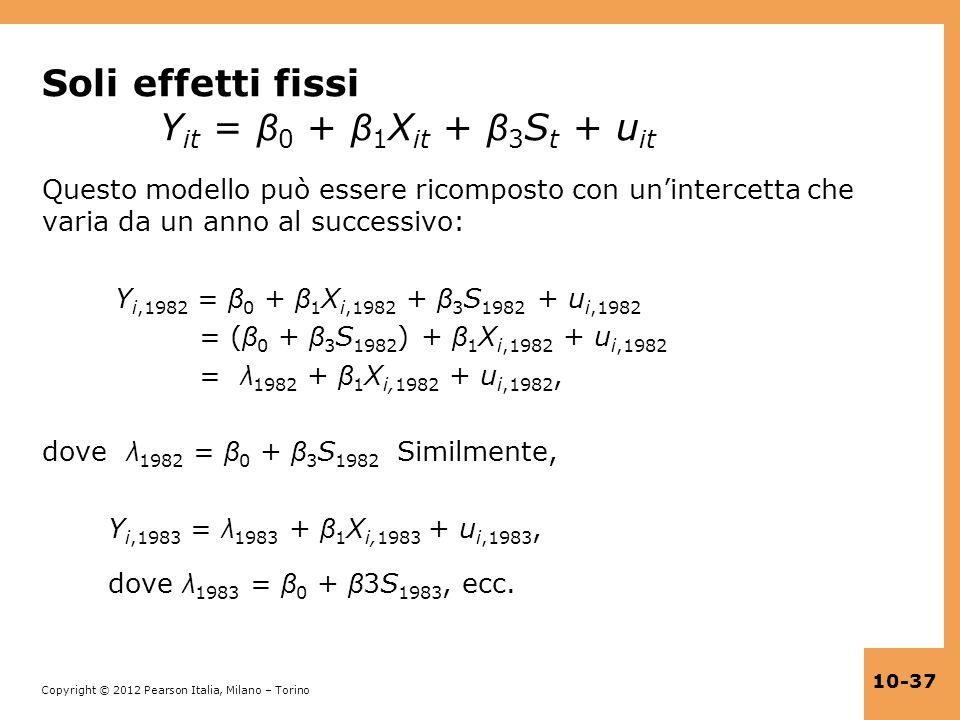 Soli effetti fissi Yit = β0 + β1Xit + β3St + uit