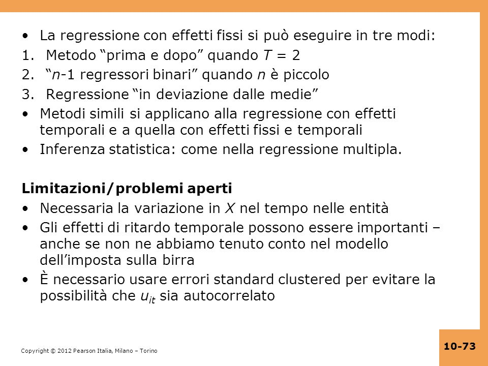 La regressione con effetti fissi si può eseguire in tre modi: