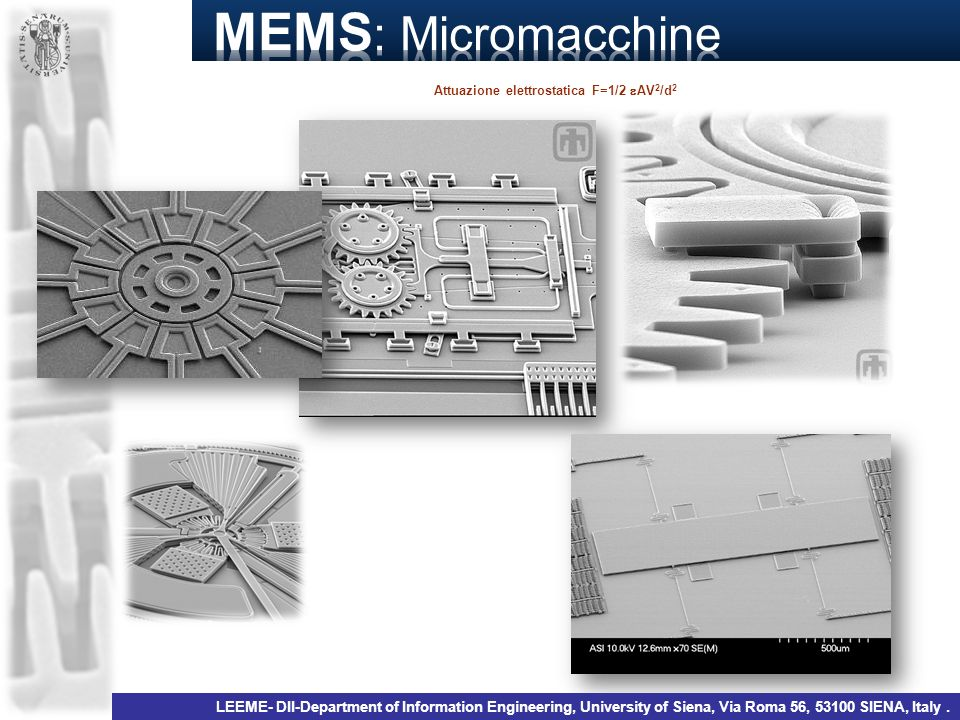 MEMS: Micromacchine Attuazione elettrostatica F=1/2 AV2/d2.