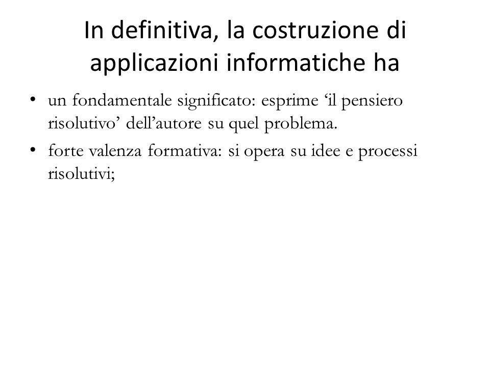 In definitiva, la costruzione di applicazioni informatiche ha