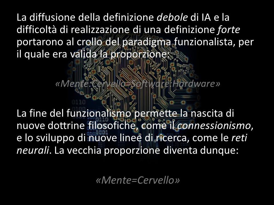 «Mente:Cervello=Software:Hardware»