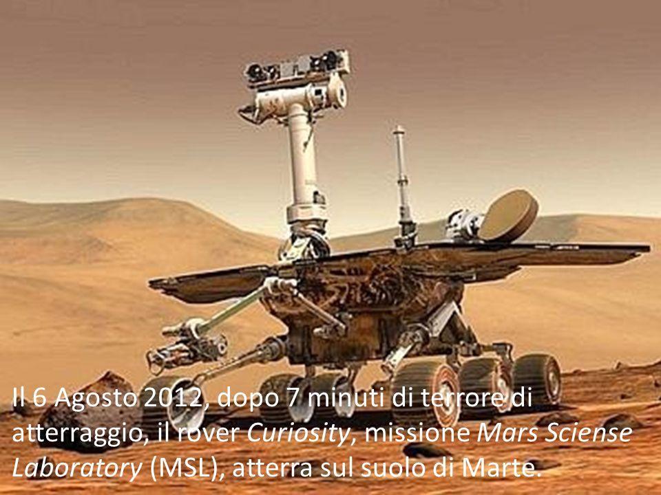 Il 6 Agosto 2012, dopo 7 minuti di terrore di atterraggio, il rover Curiosity, missione Mars Sciense Laboratory (MSL), atterra sul suolo di Marte.