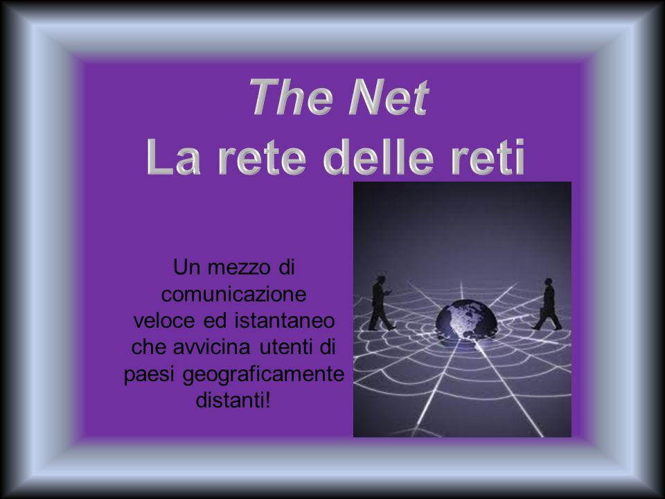 The Net La rete delle reti