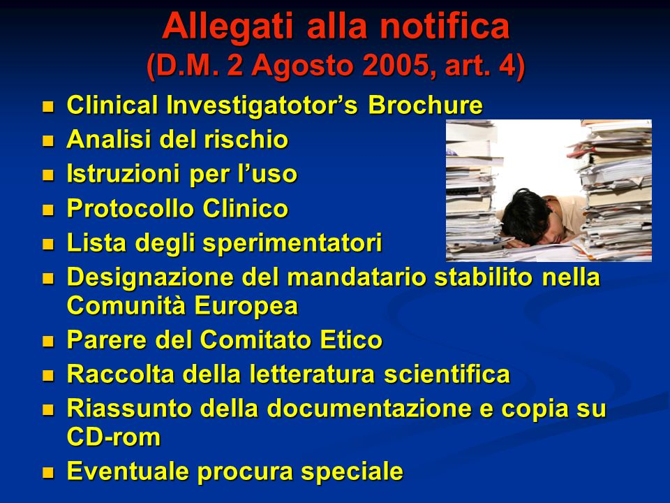 Allegati alla notifica (D.M. 2 Agosto 2005, art. 4)