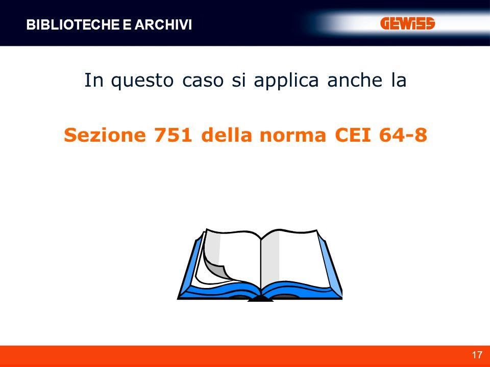 In questo caso si applica anche la Sezione 751 della norma CEI 64-8