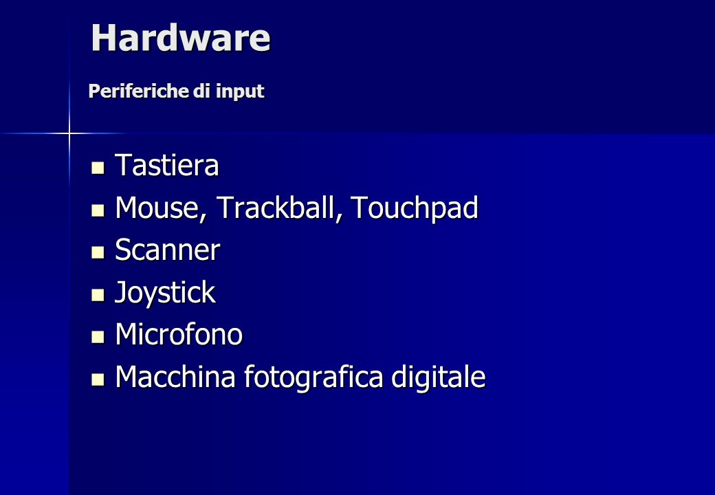 Hardware Tastiera Mouse, Trackball, Touchpad Scanner Joystick