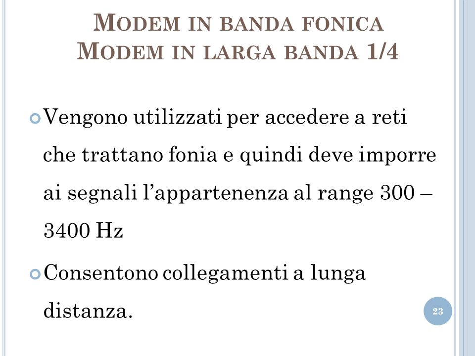 Modem in banda fonica Modem in larga banda 1/4