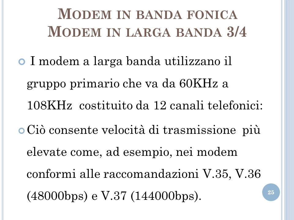 Modem in banda fonica Modem in larga banda 3/4