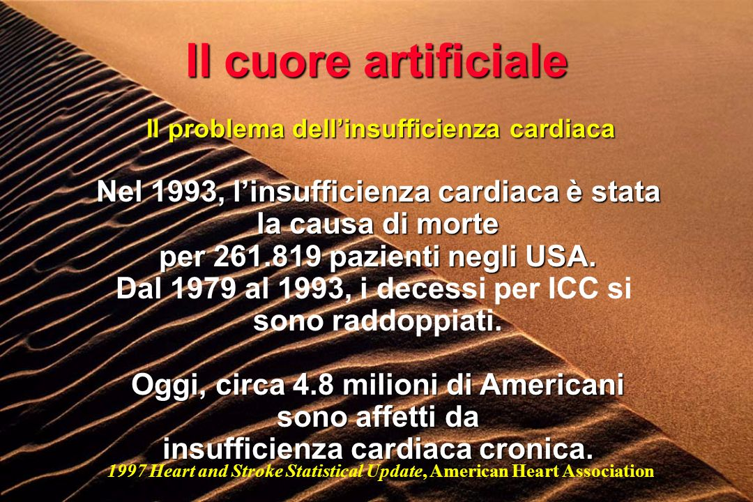 Il cuore artificiale Nel 1993, l'insufficienza cardiaca è stata
