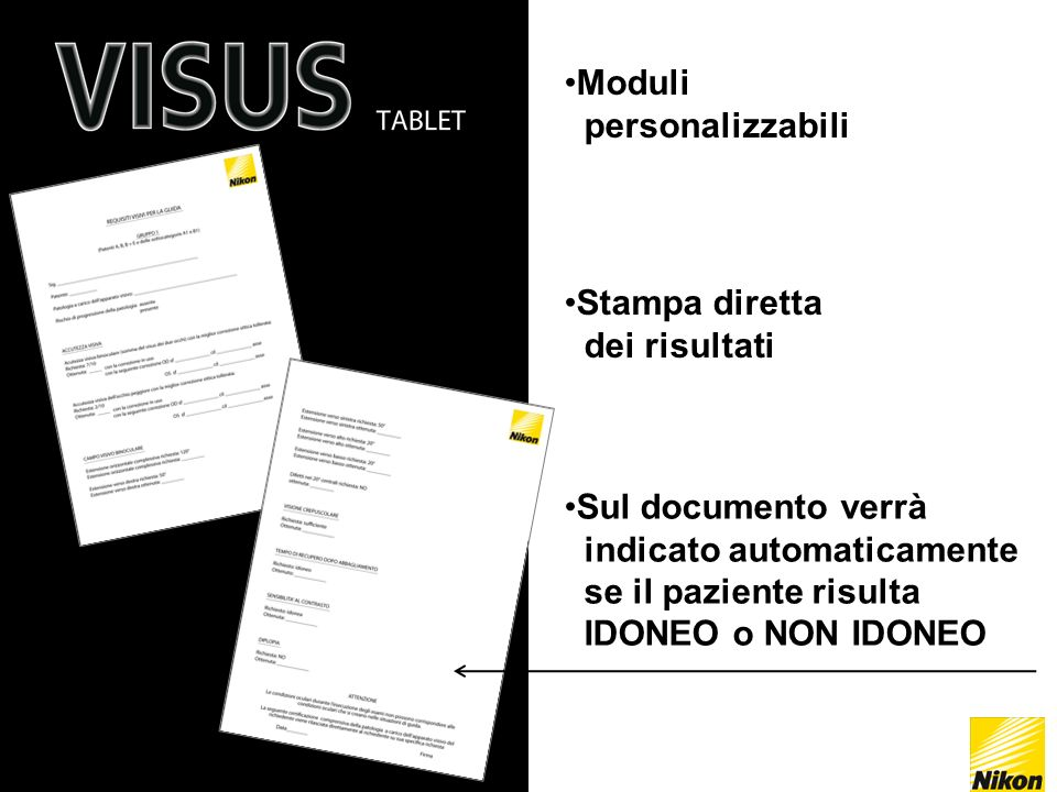 Moduli personalizzabili. Stampa diretta. dei risultati. Sul documento verrà. indicato automaticamente.