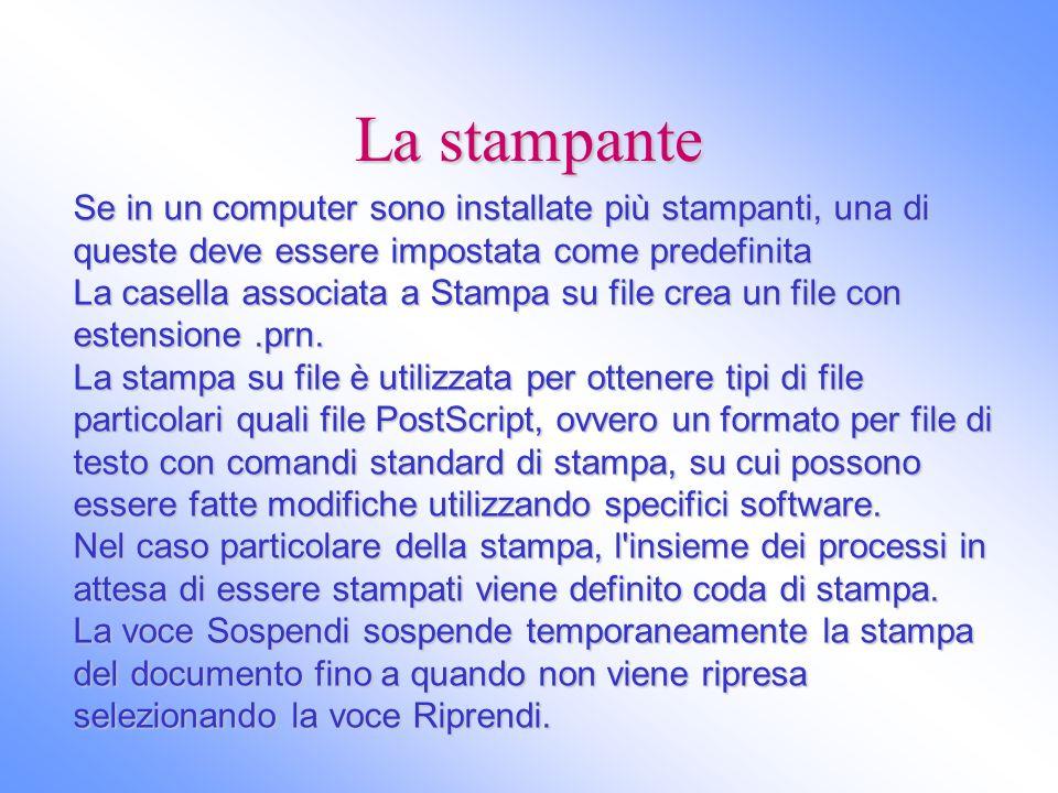 La stampante Se in un computer sono installate più stampanti, una di queste deve essere impostata come predefinita.