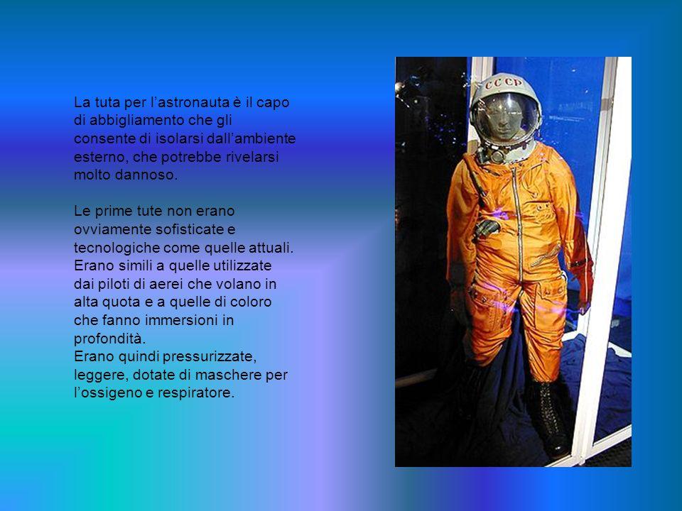 La tuta per l'astronauta è il capo di abbigliamento che gli consente di isolarsi dall'ambiente esterno, che potrebbe rivelarsi molto dannoso.