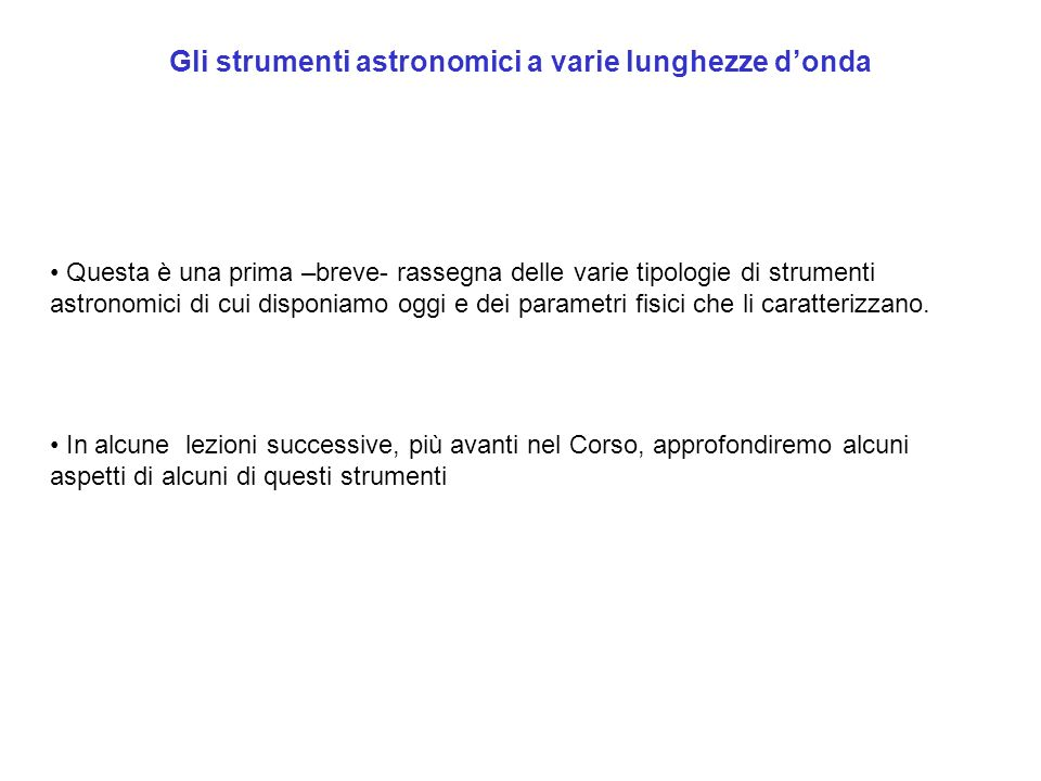 Gli strumenti astronomici a varie lunghezze d'onda