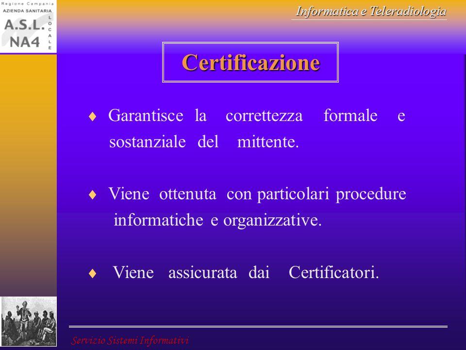 Certificazione Garantisce la correttezza formale e