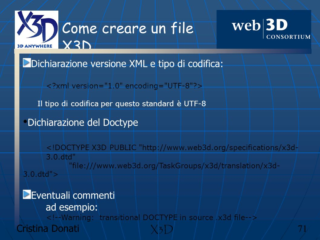 Come creare un file X3D Dichiarazione versione XML e tipo di codifica: