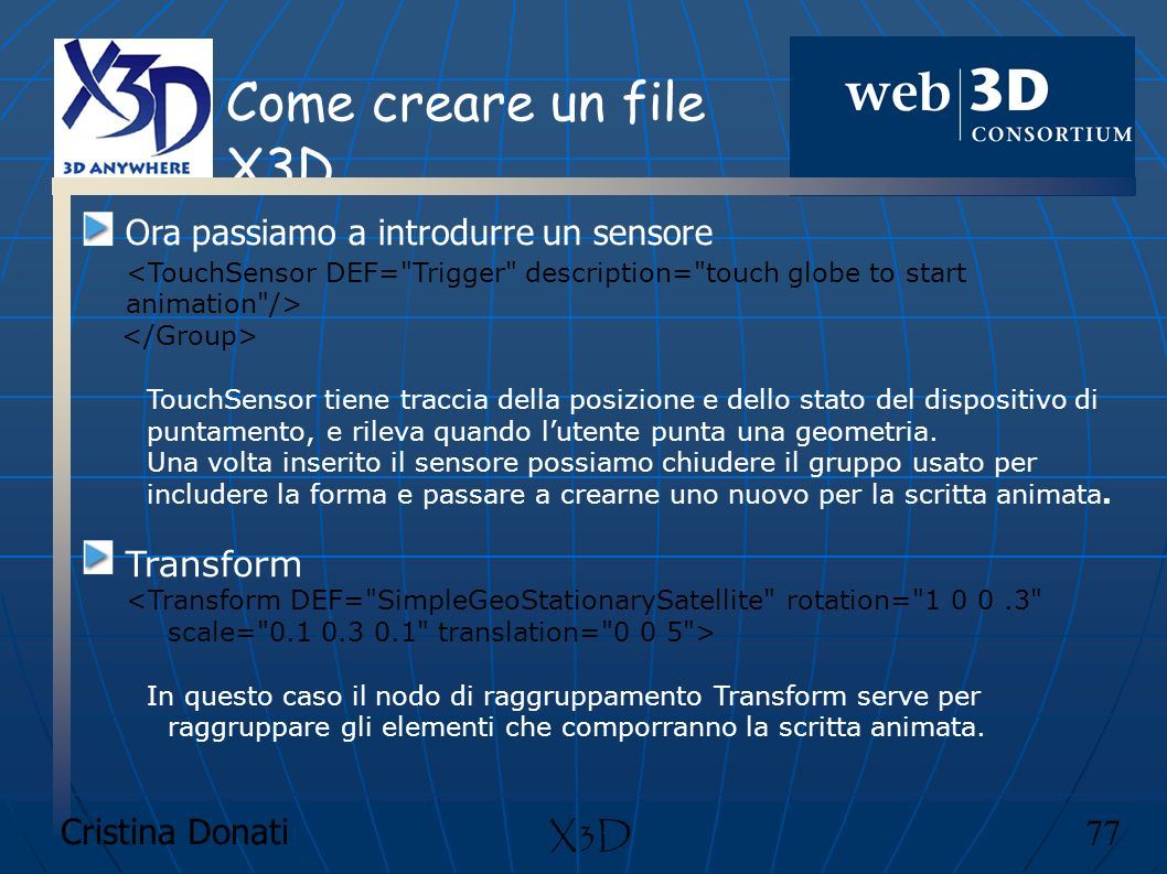 Come creare un file X3D Ora passiamo a introdurre un sensore Transform