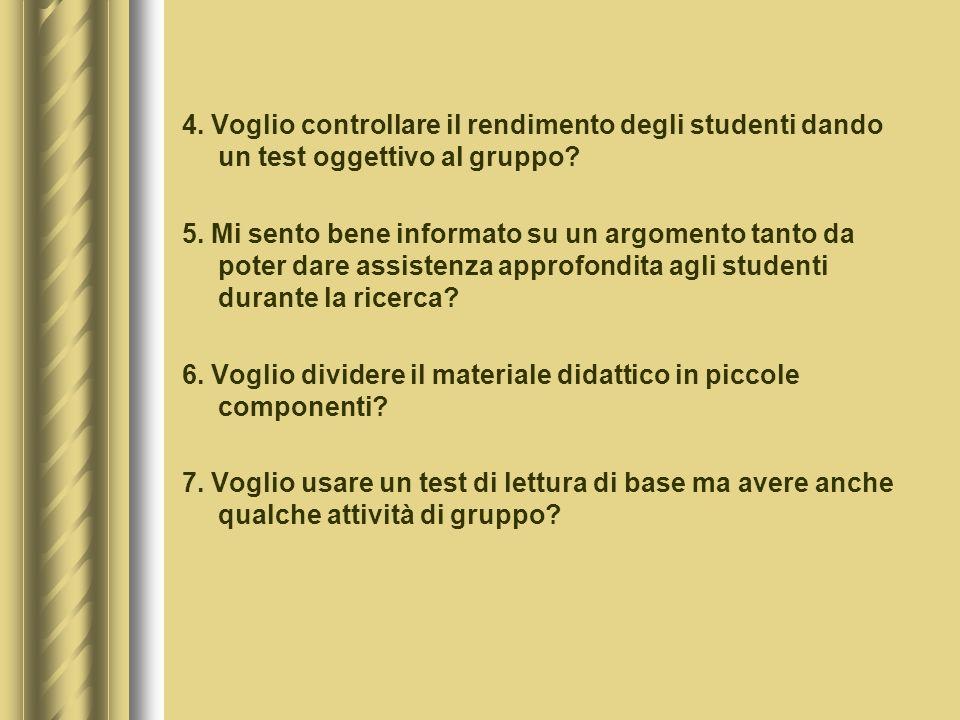 4. Voglio controllare il rendimento degli studenti dando un test oggettivo al gruppo