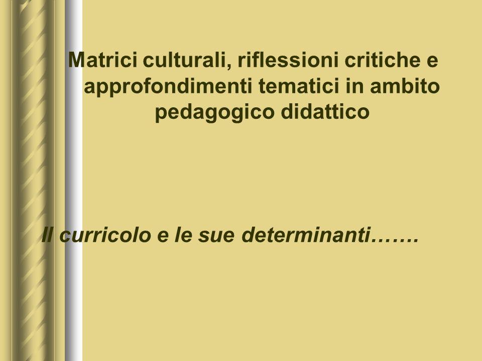 Matrici culturali, riflessioni critiche e approfondimenti tematici in ambito pedagogico didattico
