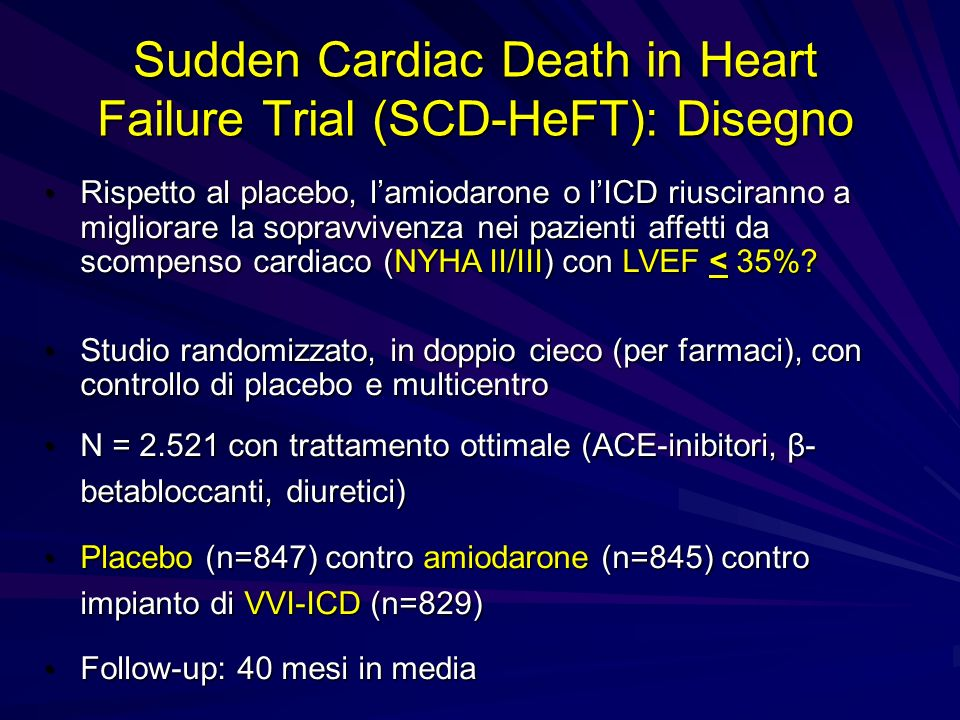 Sudden Cardiac Death in Heart Failure Trial (SCD-HeFT): Disegno