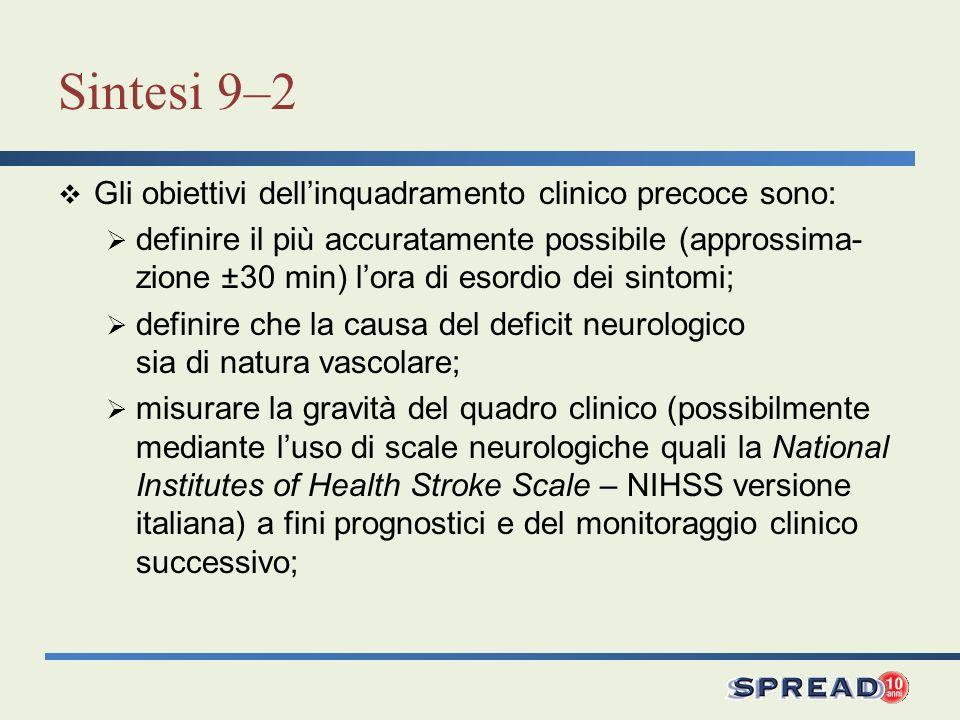 Sintesi 9–2 Gli obiettivi dell'inquadramento clinico precoce sono: