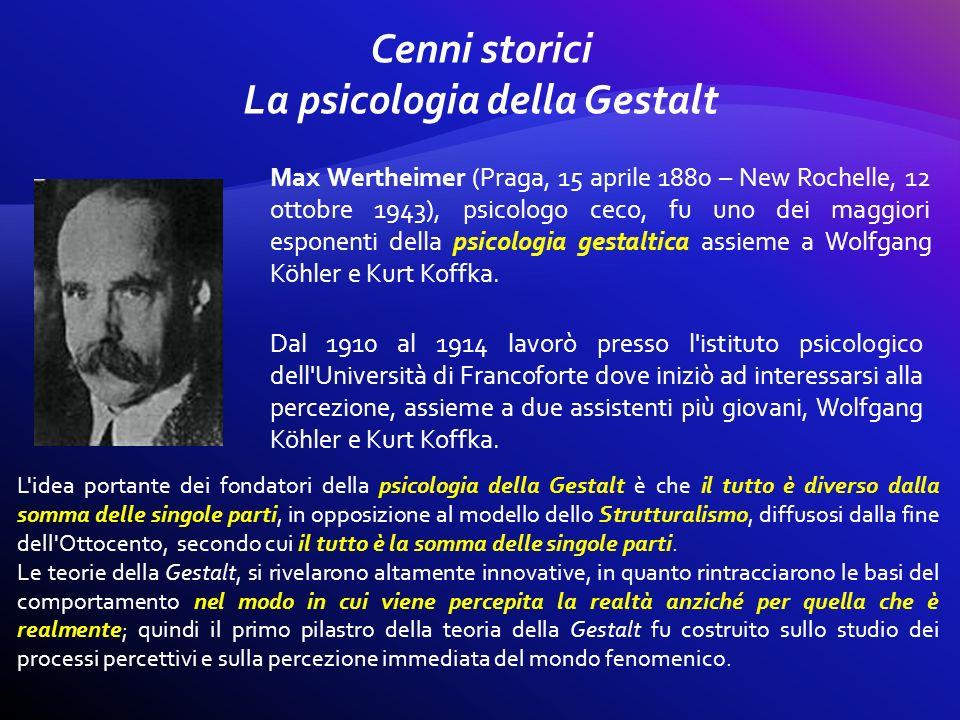 Cenni storici La psicologia della Gestalt