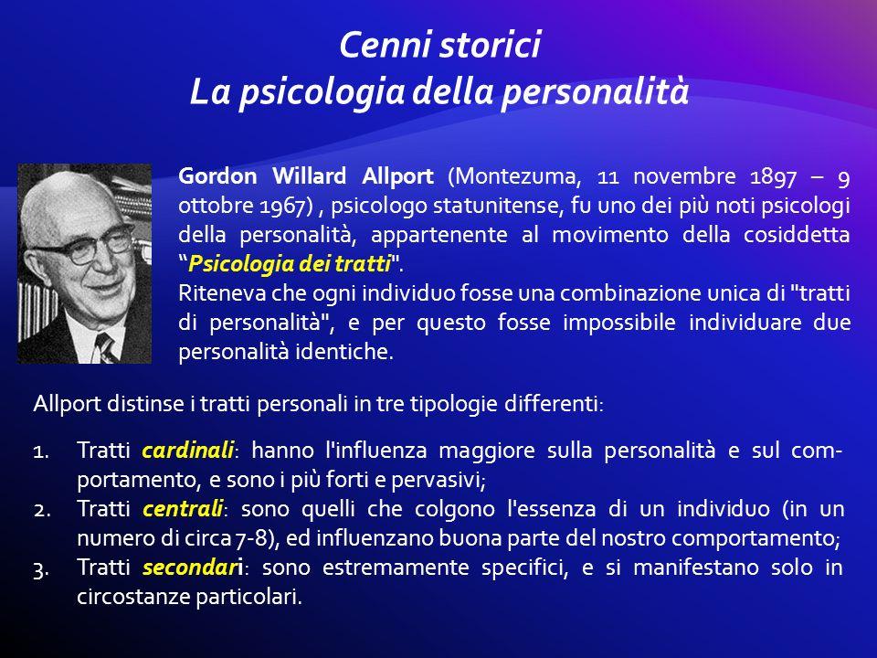 Cenni storici La psicologia della personalità