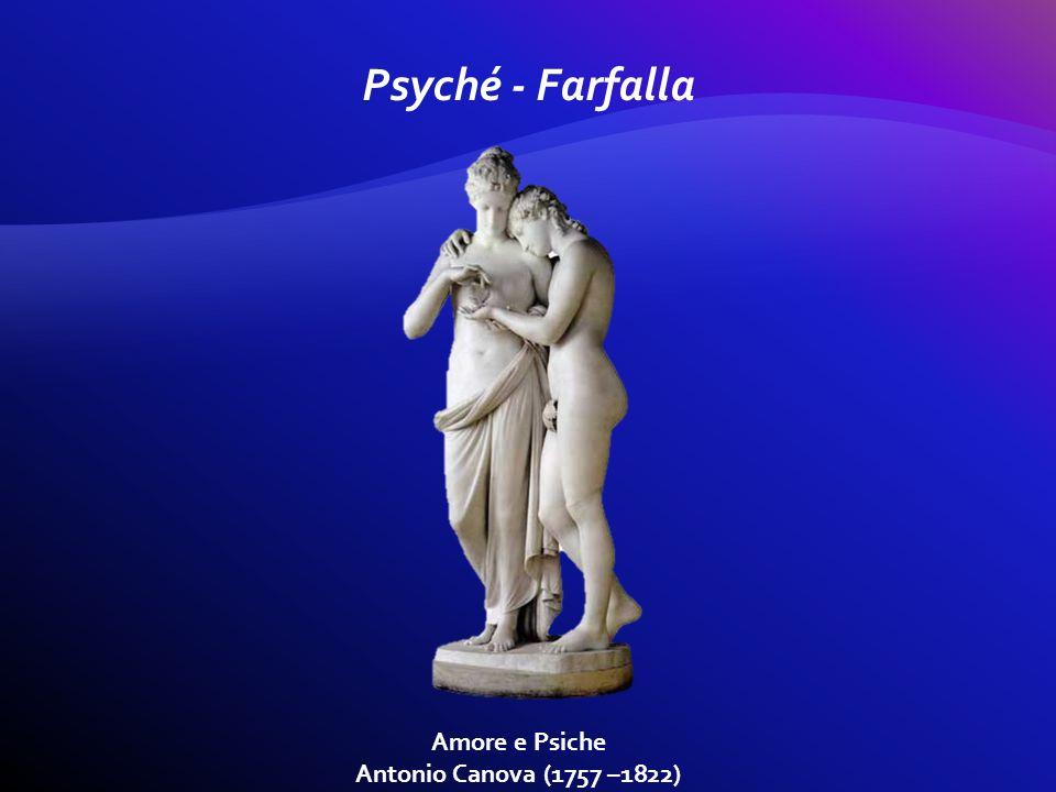 Psyché - Farfalla Amore e Psiche Antonio Canova (1757 –1822)