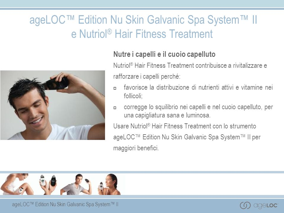 ageLOC™ Edition Nu Skin Galvanic Spa System™ II e Nutriol® Hair Fitness Treatment