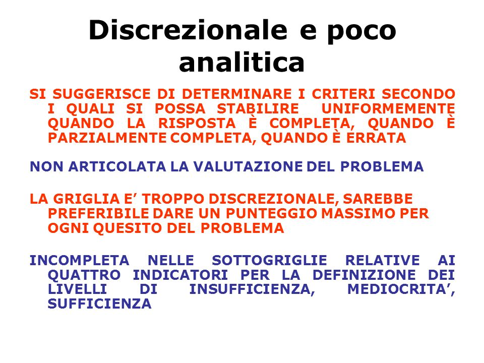 Discrezionale e poco analitica