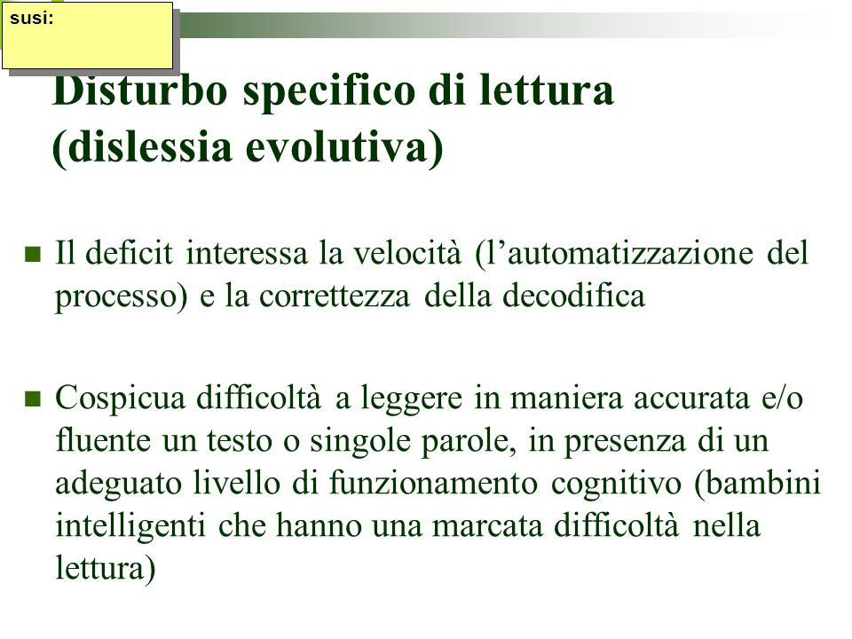 Disturbo specifico di lettura (dislessia evolutiva)
