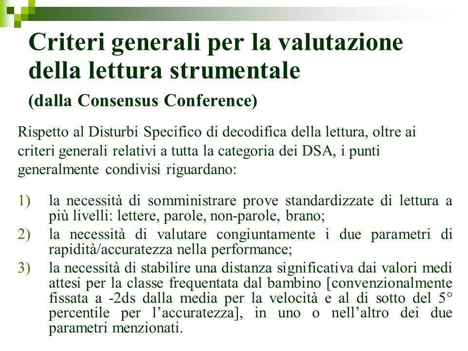 Criteri generali per la valutazione della lettura strumentale (dalla Consensus Conference)