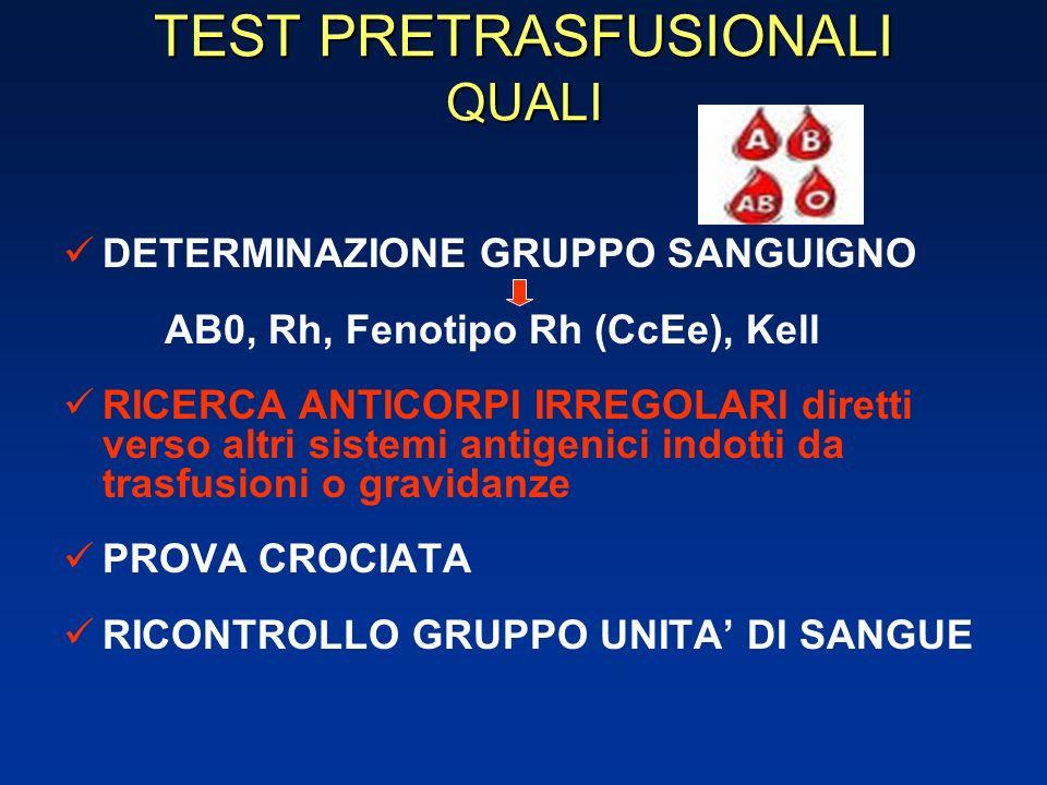 TEST PRETRASFUSIONALI QUALI