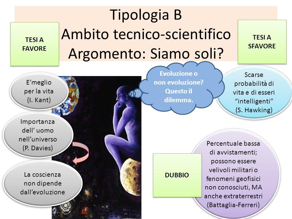 Tipologia B Ambito tecnico-scientifico Argomento: Siamo soli
