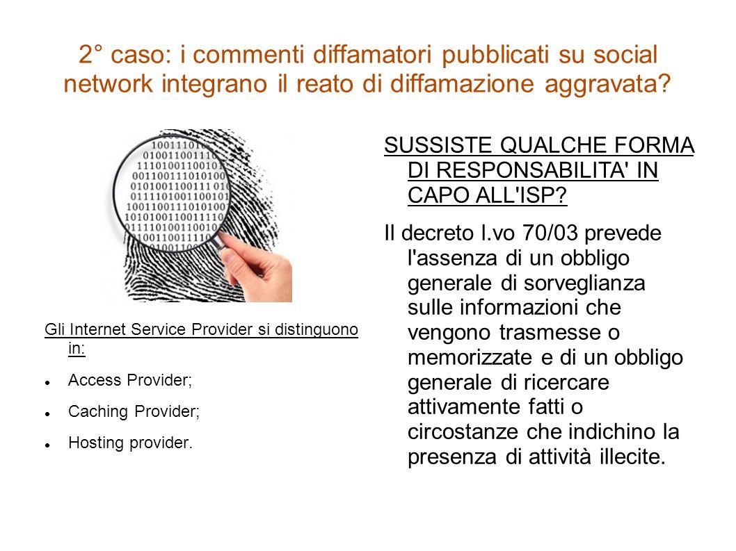 2° caso: i commenti diffamatori pubblicati su social network integrano il reato di diffamazione aggravata