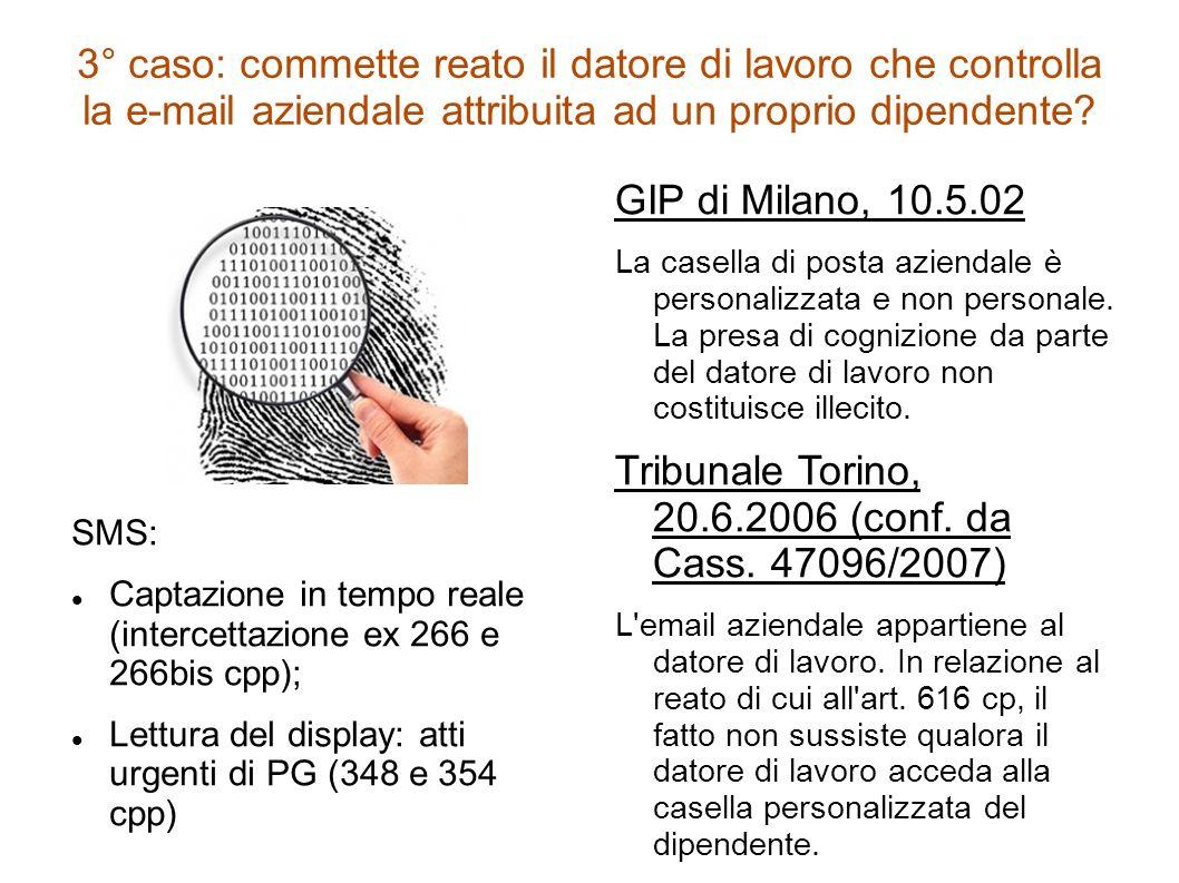 Tribunale Torino, 20.6.2006 (conf. da Cass. 47096/2007)