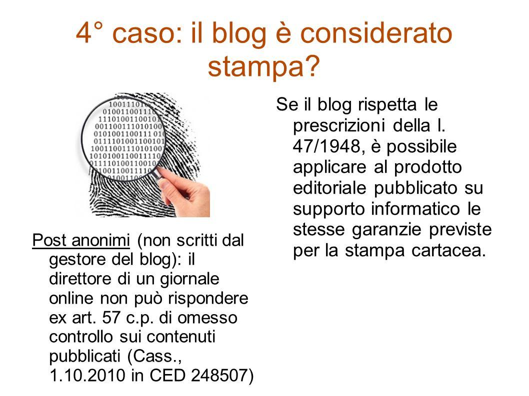 4° caso: il blog è considerato stampa