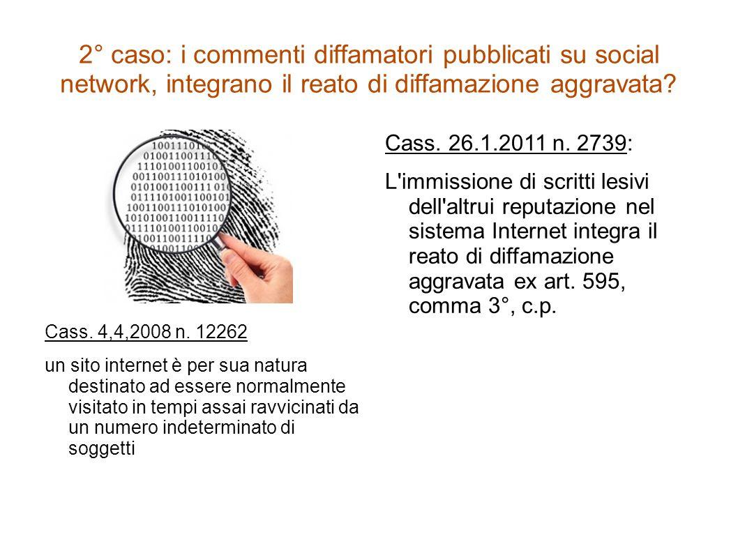 2° caso: i commenti diffamatori pubblicati su social network, integrano il reato di diffamazione aggravata