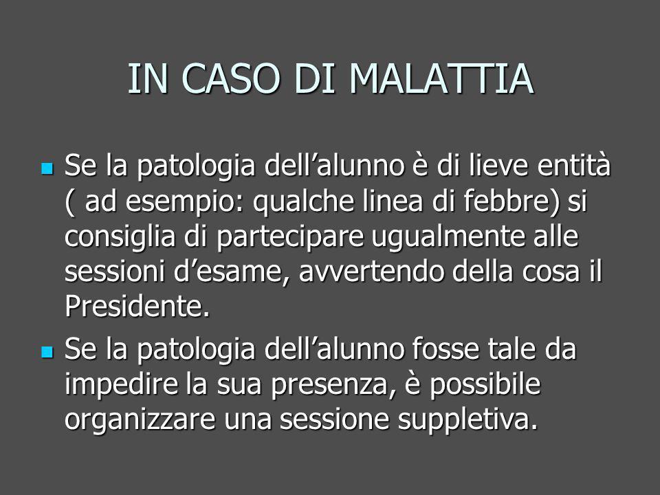 IN CASO DI MALATTIA