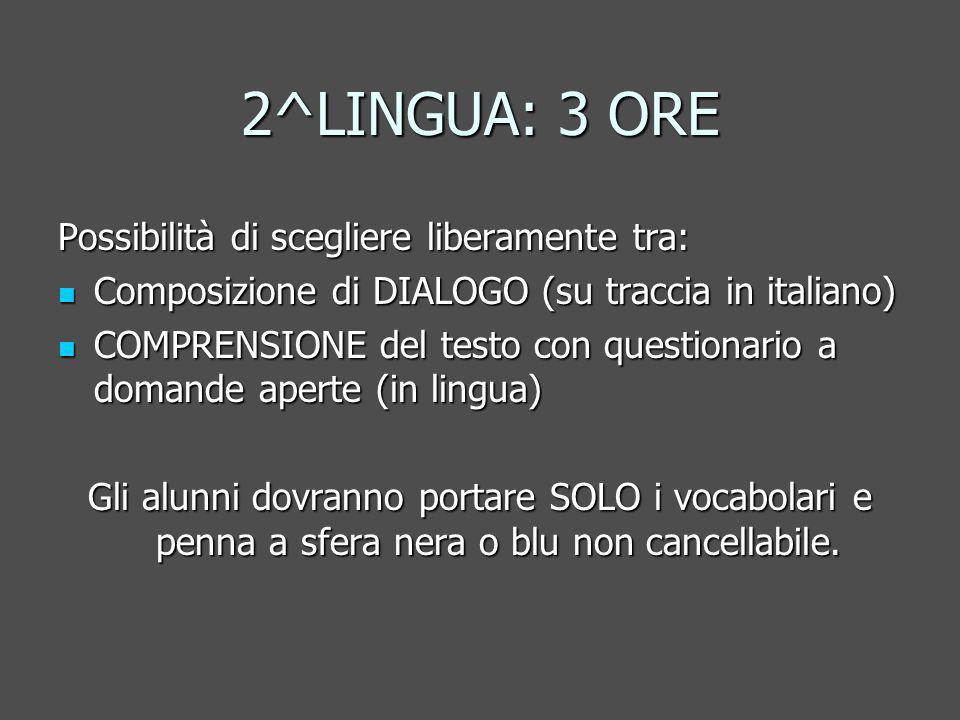 2^LINGUA: 3 ORE Possibilità di scegliere liberamente tra: