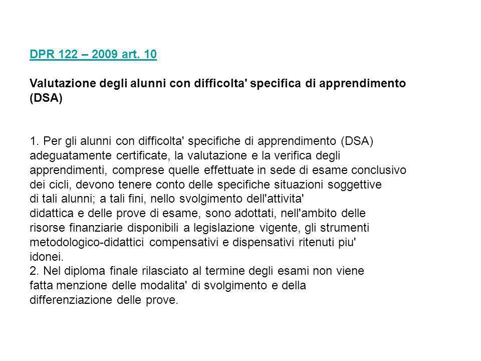 DPR 122 – 2009 art. 10 Valutazione degli alunni con difficolta specifica di apprendimento. (DSA)