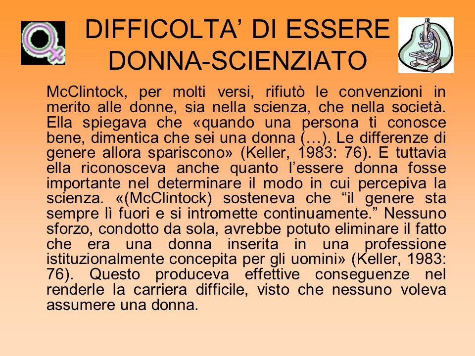 DIFFICOLTA' DI ESSERE DONNA-SCIENZIATO