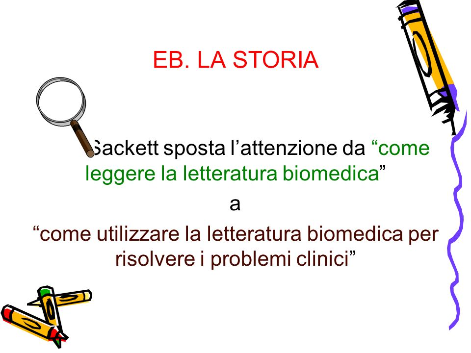 Sackett sposta l'attenzione da come leggere la letteratura biomedica