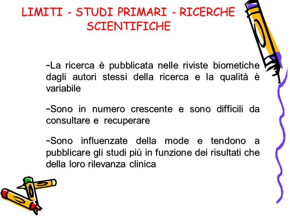 LIMITI - STUDI PRIMARI - RICERCHE SCIENTIFICHE
