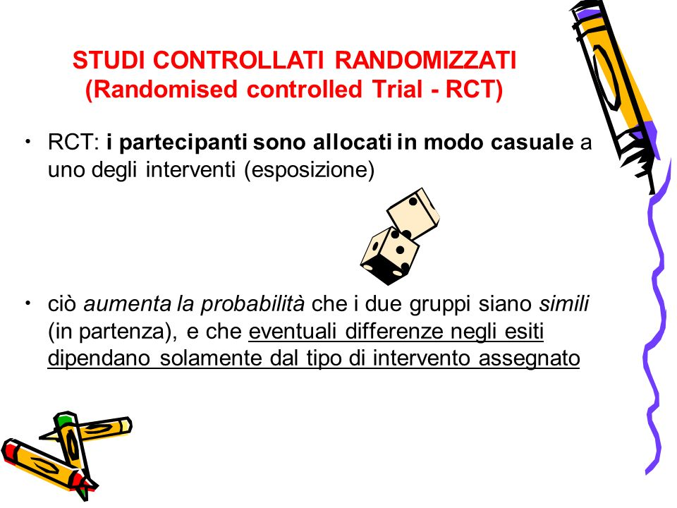 STUDI CONTROLLATI RANDOMIZZATI (Randomised controlled Trial - RCT)‏
