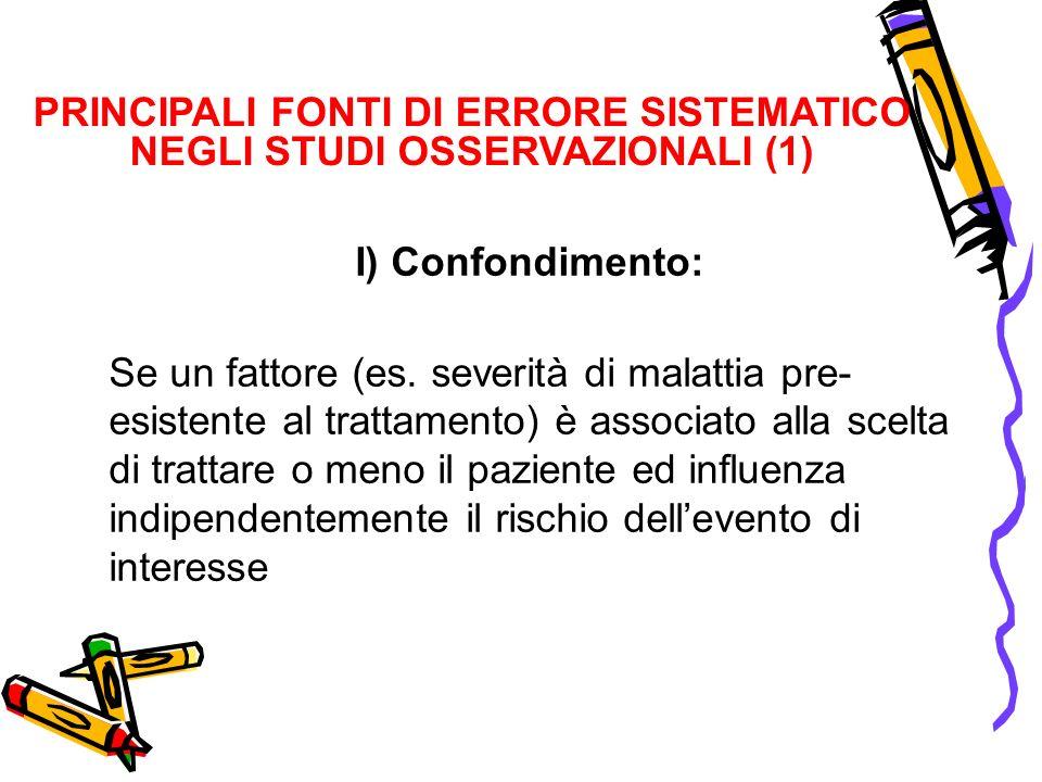 PRINCIPALI FONTI DI ERRORE SISTEMATICO NEGLI STUDI OSSERVAZIONALI (1)