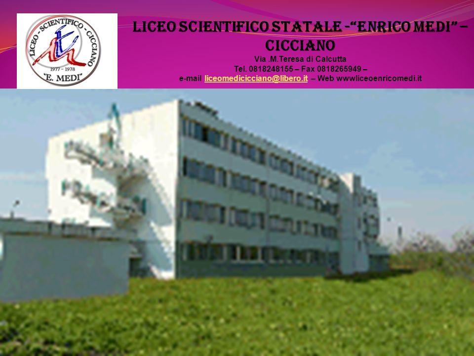 LICEO SCIENTIFICO STATALE - ENRICO MEDI – Cicciano