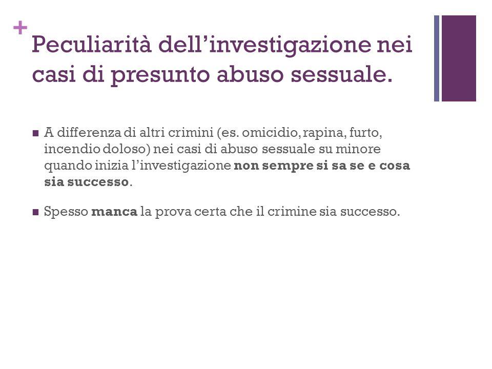 Peculiarità dell'investigazione nei casi di presunto abuso sessuale.