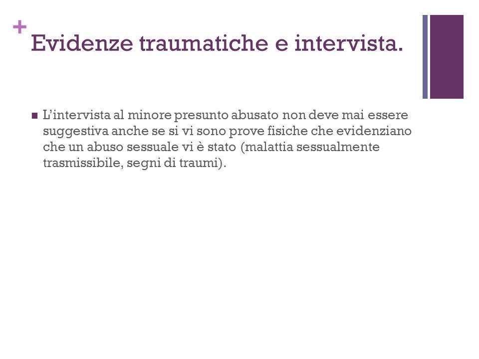Evidenze traumatiche e intervista.